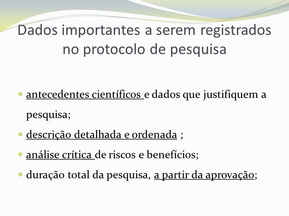 Dados importantes a serem registrados no protocolo de pesquisa