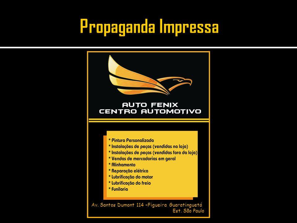 Propaganda Impressa Av. Santos Dumont 114 –Figueira Guaratinguetá