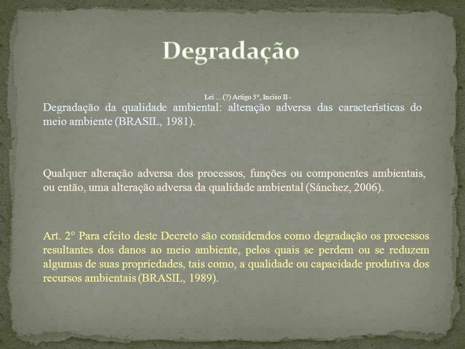 Degradação Lei ... ( ) Artigo 3°, Inciso II -