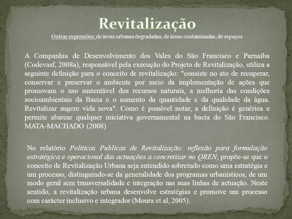 Revitalização Outras expressões: de áreas urbanas degradadas, de áreas contaminadas, de espaços.