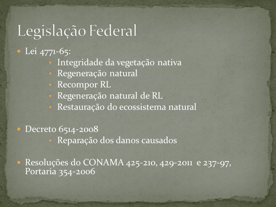 Legislação Federal Lei 4771-65: Integridade da vegetação nativa