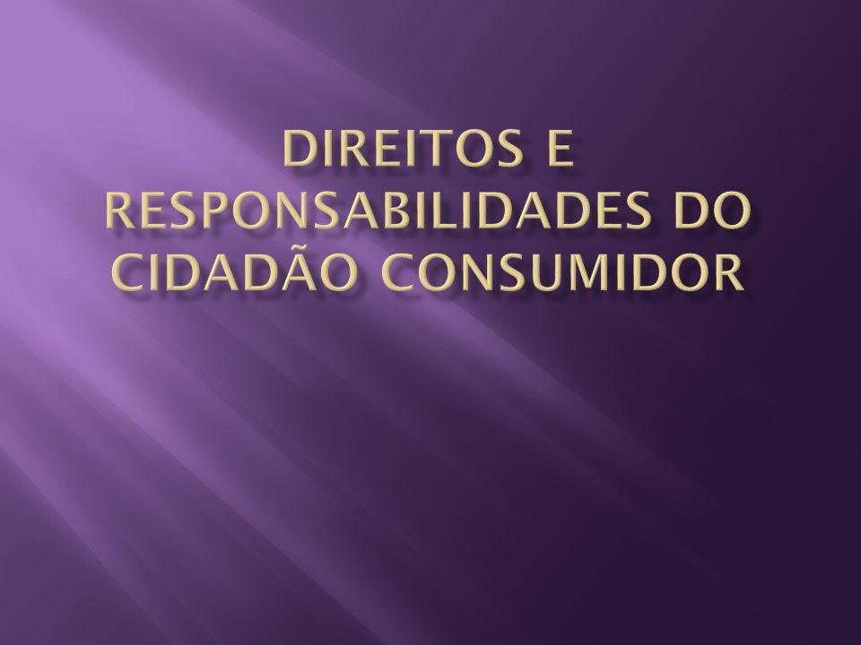 Direitos e responsabilidades do cidadão consumidor