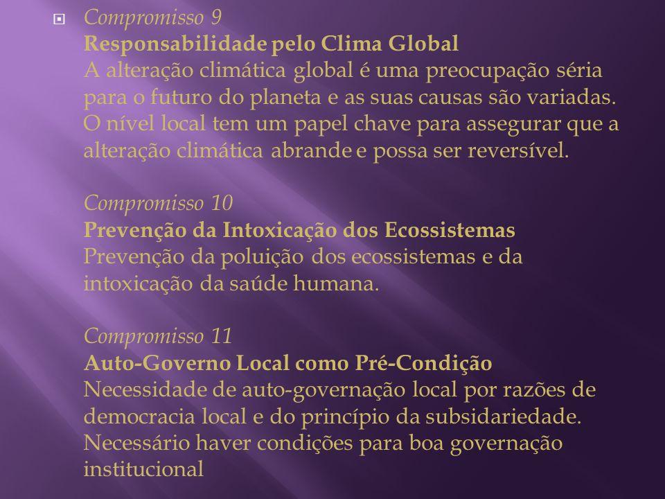 Compromisso 9 Responsabilidade pelo Clima Global A alteração climática global é uma preocupação séria para o futuro do planeta e as suas causas são variadas.