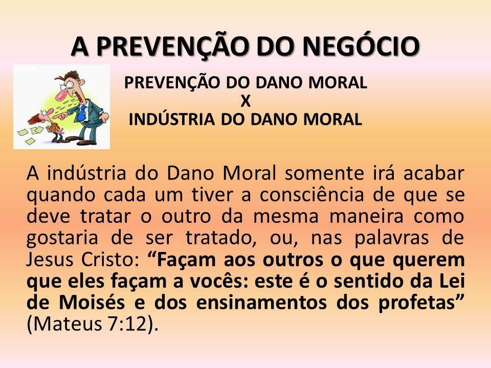 PREVENÇÃO DO DANO MORAL INDÚSTRIA DO DANO MORAL
