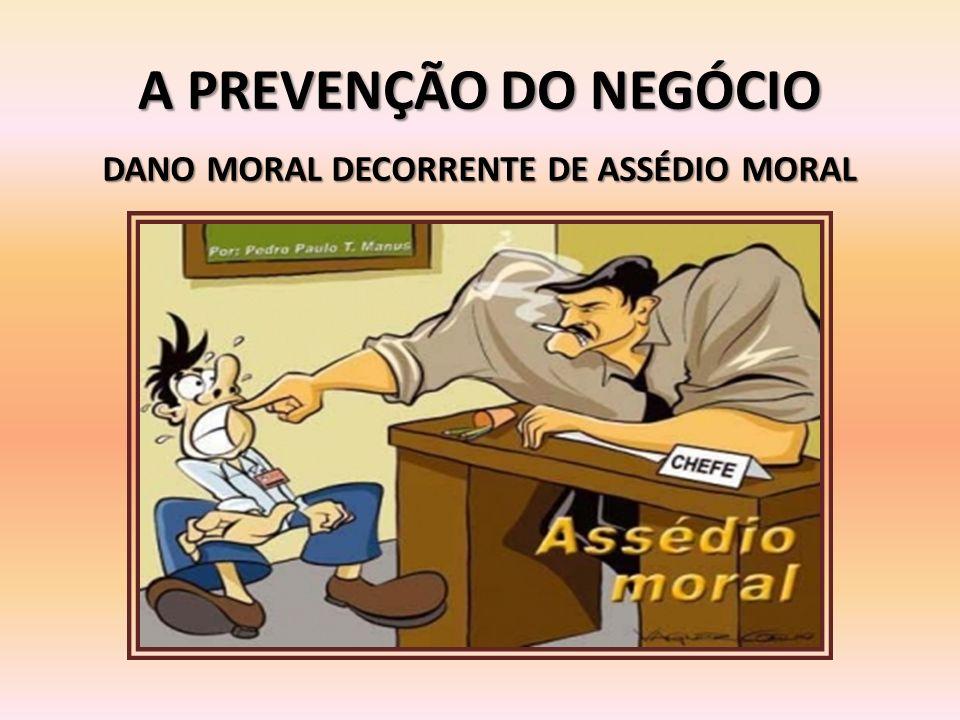 DANO MORAL DECORRENTE DE ASSÉDIO MORAL