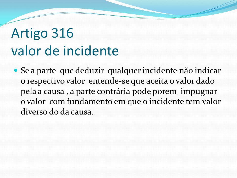 Artigo 316 valor de incidente