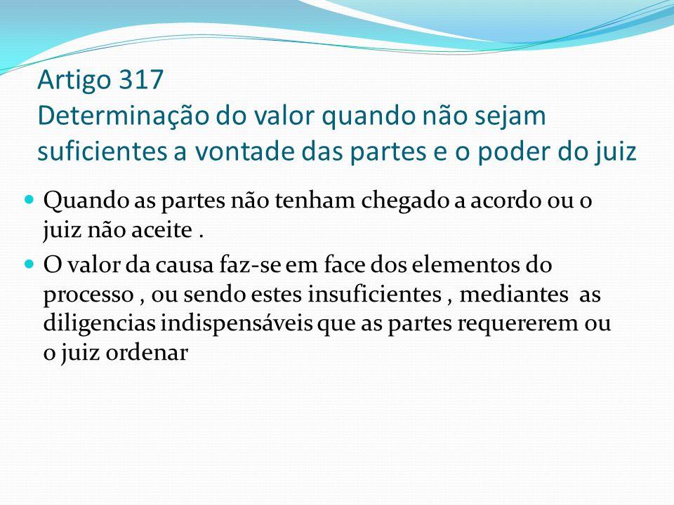 Artigo 317 Determinação do valor quando não sejam suficientes a vontade das partes e o poder do juiz