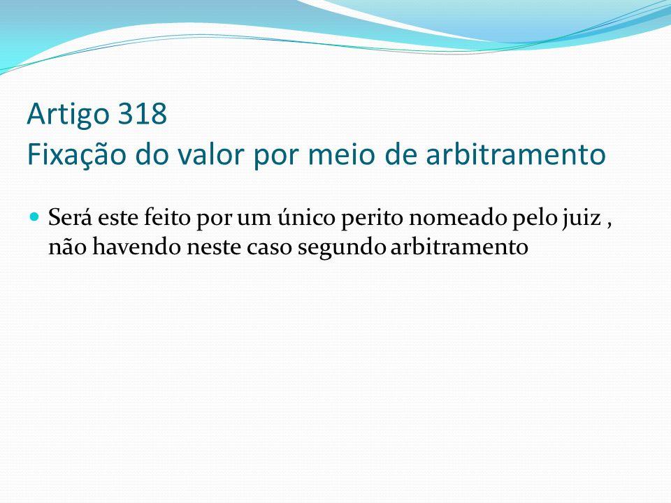 Artigo 318 Fixação do valor por meio de arbitramento