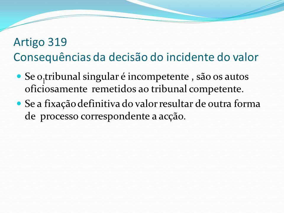 Artigo 319 Consequências da decisão do incidente do valor