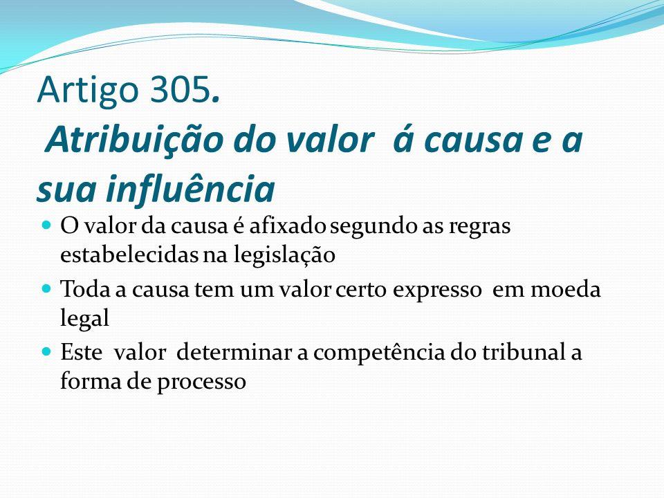 Artigo 305. Atribuição do valor á causa e a sua influência