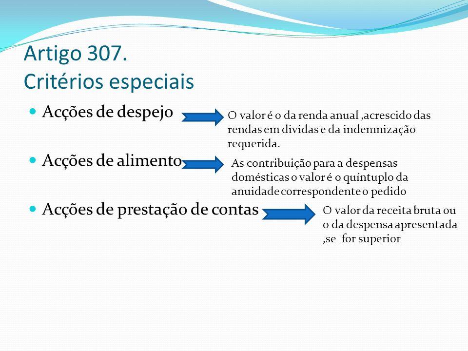 Artigo 307. Critérios especiais