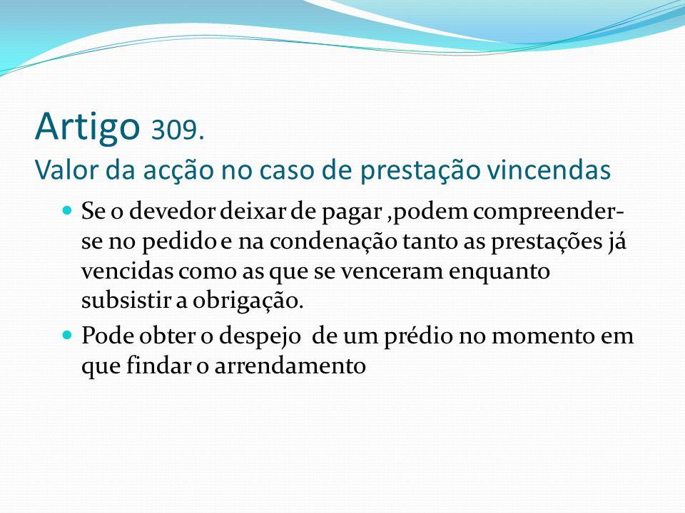 Artigo 309. Valor da acção no caso de prestação vincendas