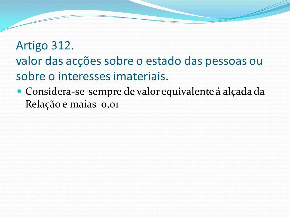 Artigo 312. valor das acções sobre o estado das pessoas ou sobre o interesses imateriais.