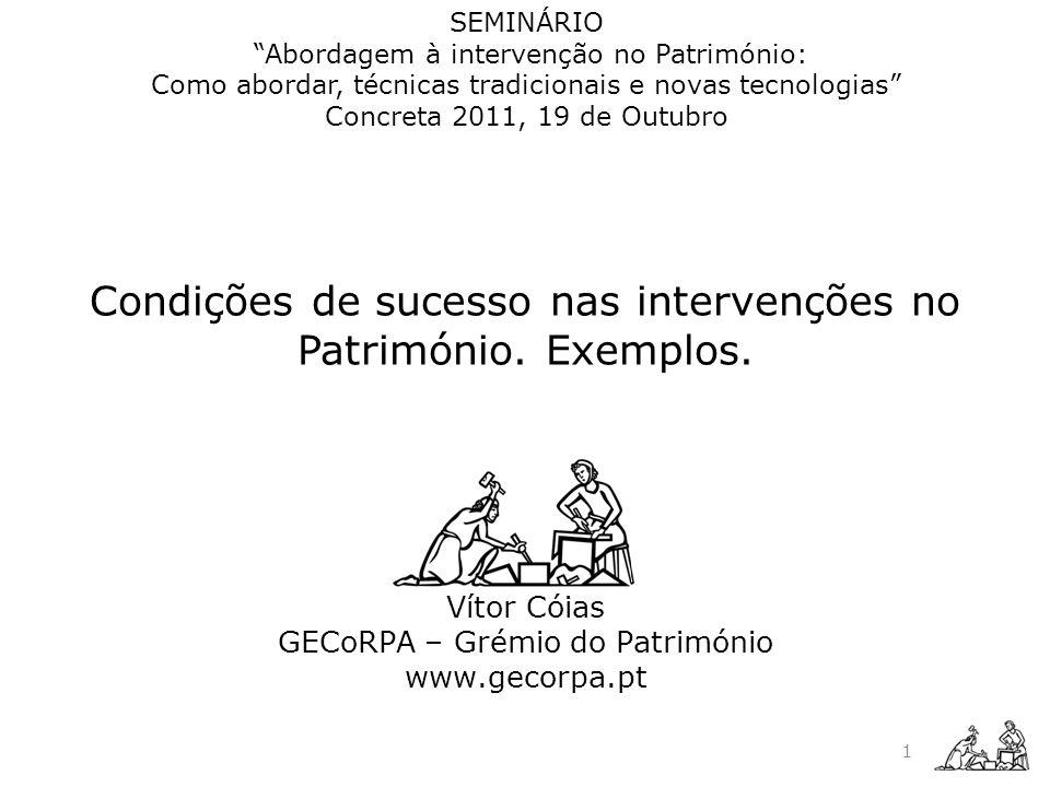 Condições de sucesso nas intervenções no Património. Exemplos.