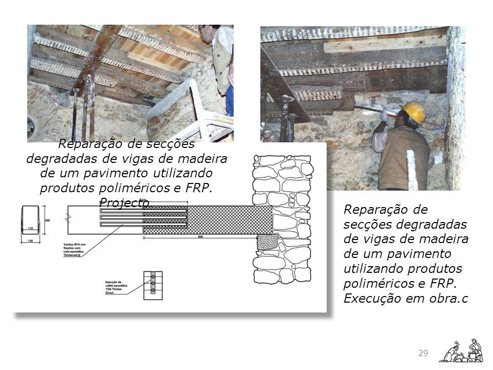 Reparação de secções degradadas de vigas de madeira de um pavimento utilizando produtos poliméricos e FRP. Projecto.