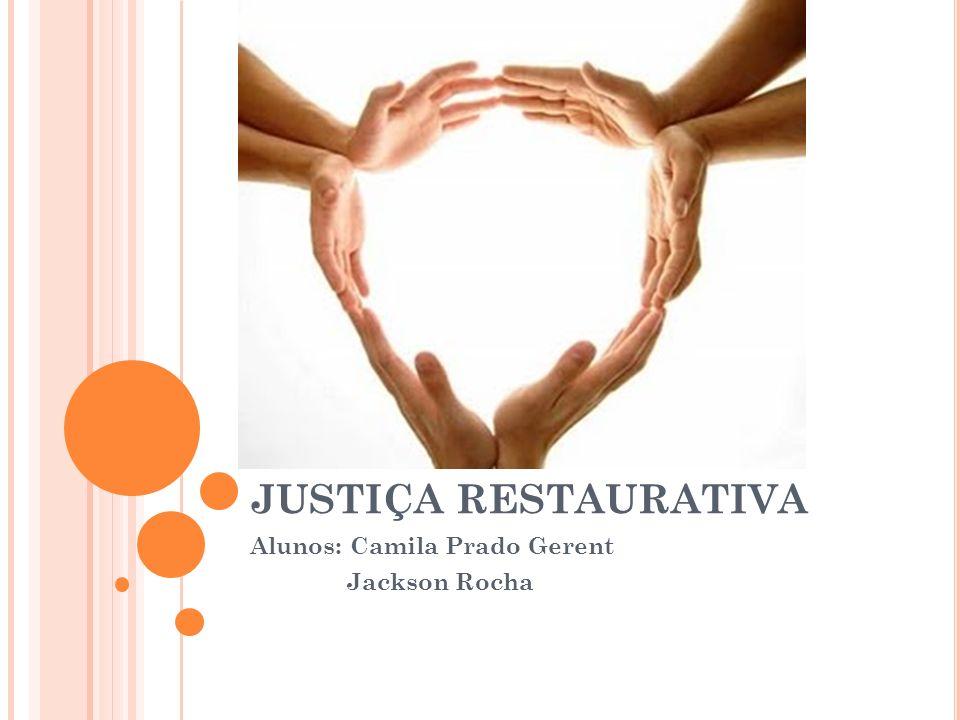 Alunos: Camila Prado Gerent Jackson Rocha