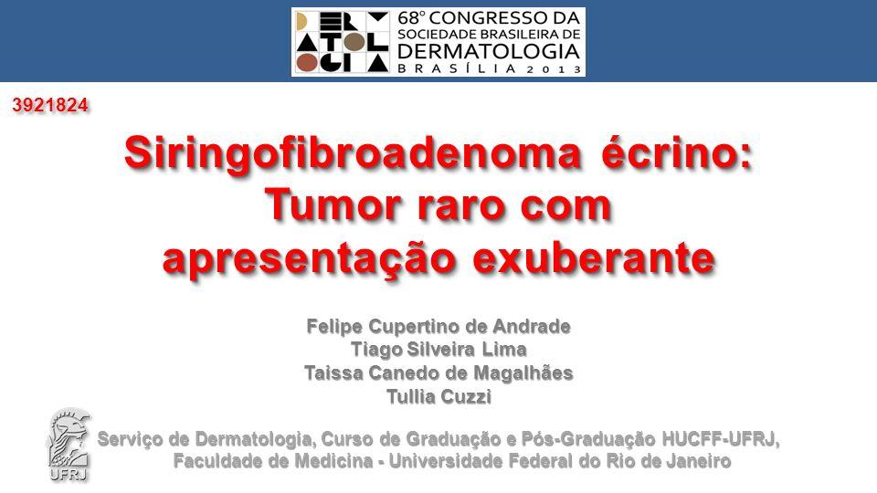 Siringofibroadenoma écrino: Tumor raro com apresentação exuberante