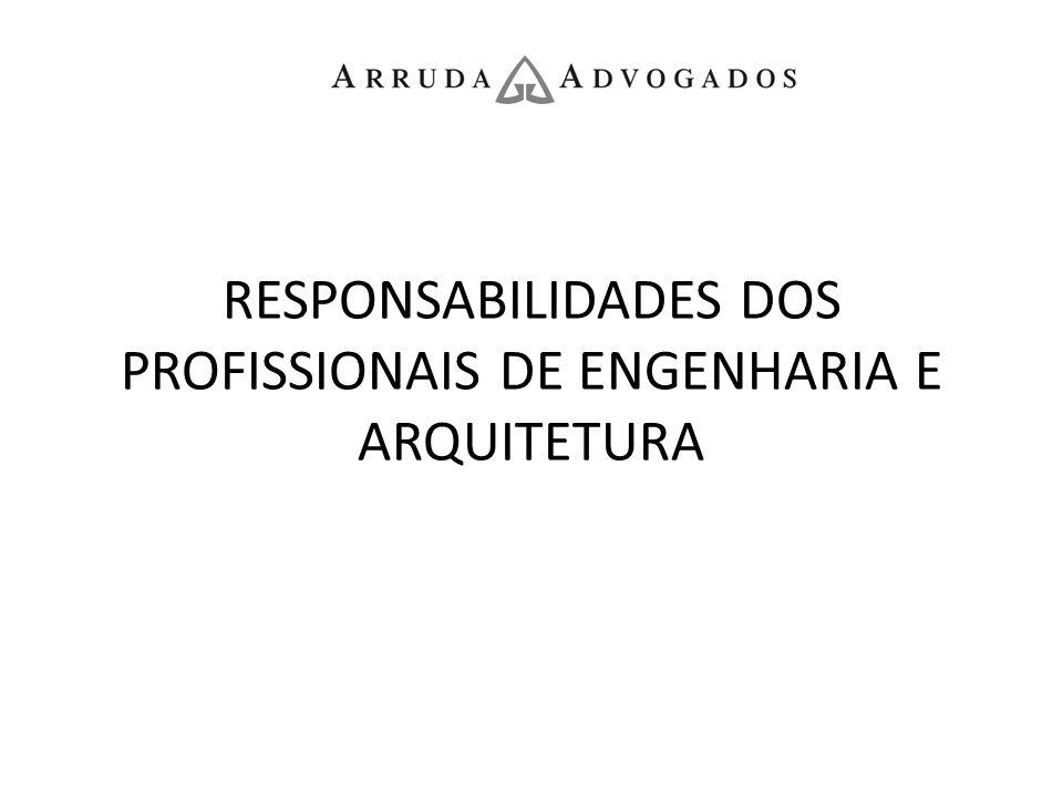 RESPONSABILIDADES DOS PROFISSIONAIS DE ENGENHARIA E ARQUITETURA