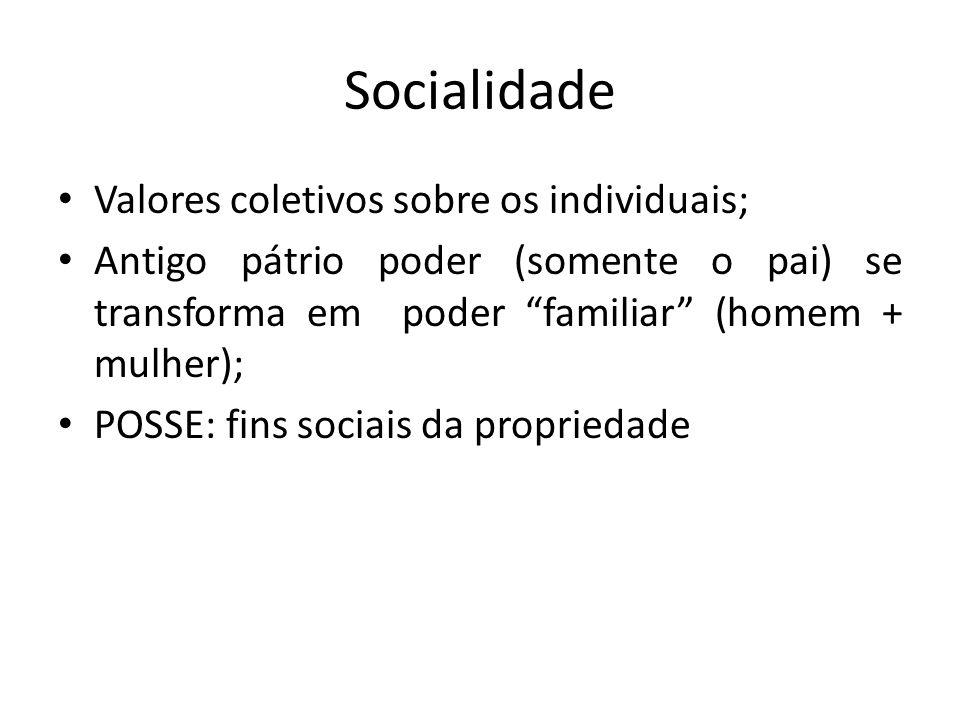 Socialidade Valores coletivos sobre os individuais;