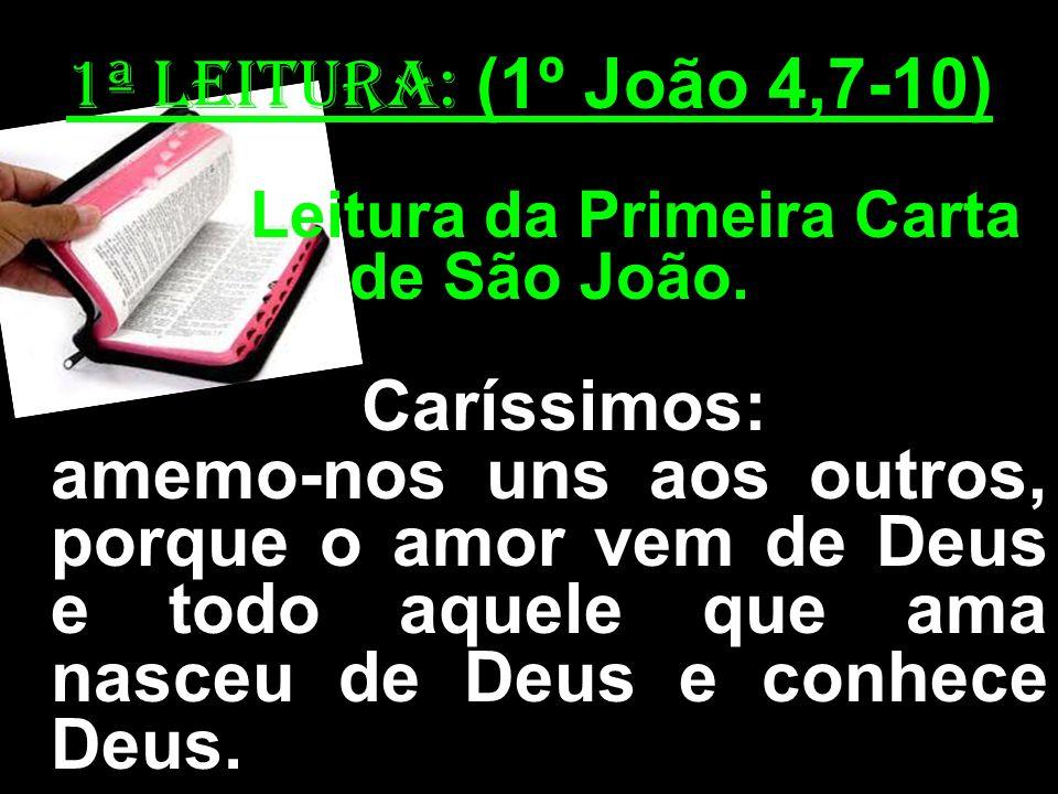 Leitura da Primeira Carta de São João.