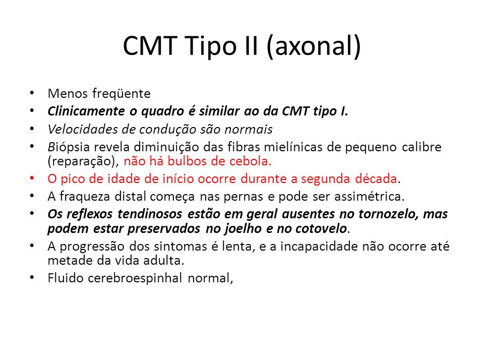 CMT Tipo II (axonal) Menos freqüente