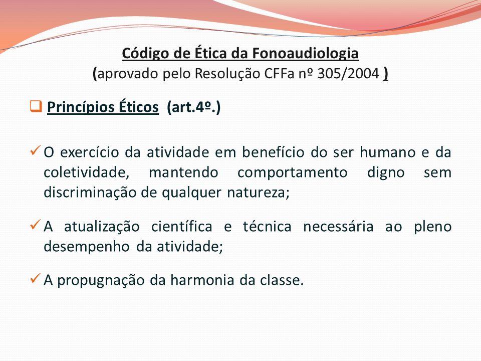 Código de Ética da Fonoaudiologia (aprovado pelo Resolução CFFa nº 305/2004 )