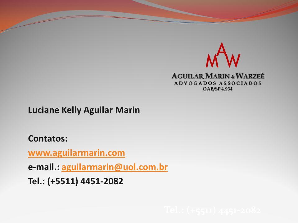 M A W Luciane Kelly Aguilar Marin Contatos: www.aguilarmarin.com
