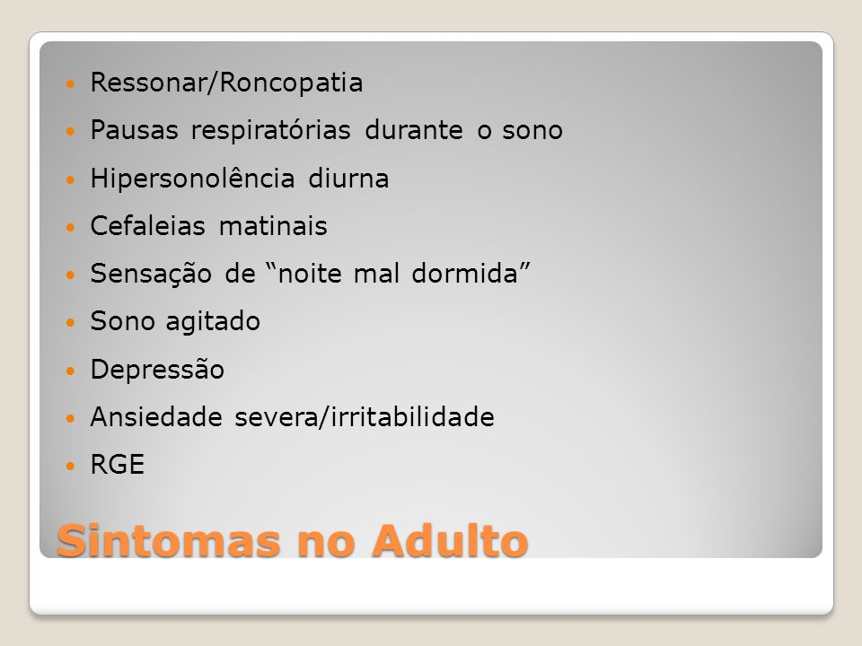 Sintomas no Adulto Ressonar/Roncopatia