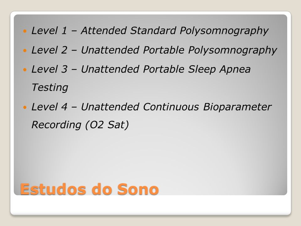 Estudos do Sono Level 1 – Attended Standard Polysomnography