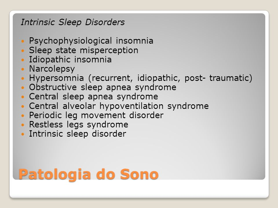 Patologia do Sono Intrinsic Sleep Disorders