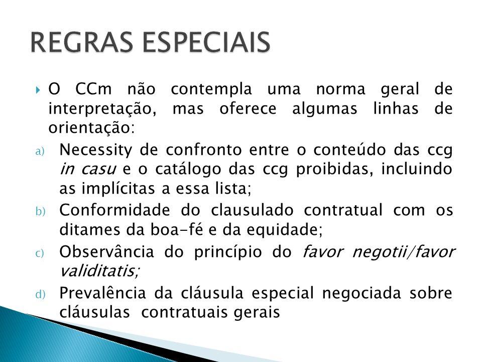 REGRAS ESPECIAIS O CCm não contempla uma norma geral de interpretação, mas oferece algumas linhas de orientação: