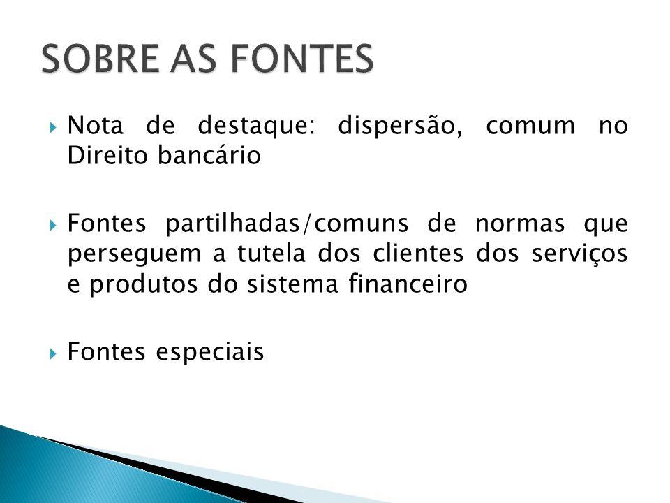SOBRE AS FONTES Nota de destaque: dispersão, comum no Direito bancário