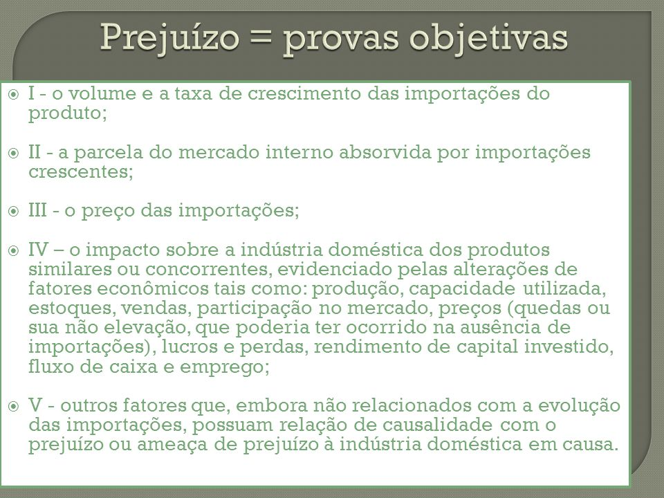 Prejuízo = provas objetivas