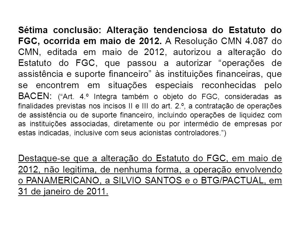 Sétima conclusão: Alteração tendenciosa do Estatuto do FGC, ocorrida em maio de 2012.