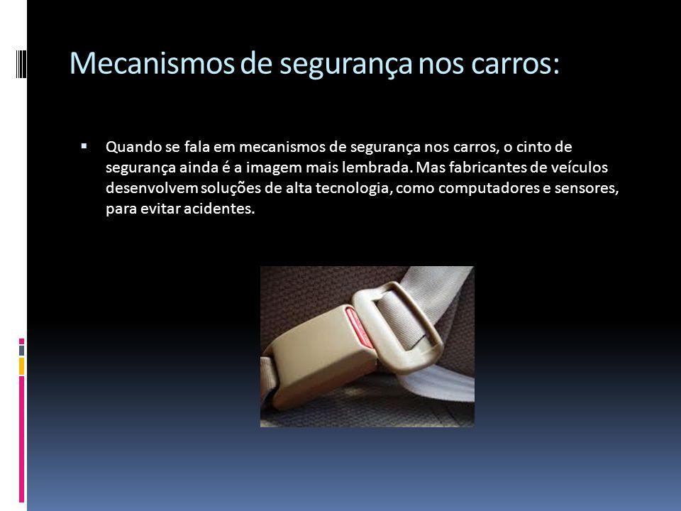 Mecanismos de segurança nos carros: