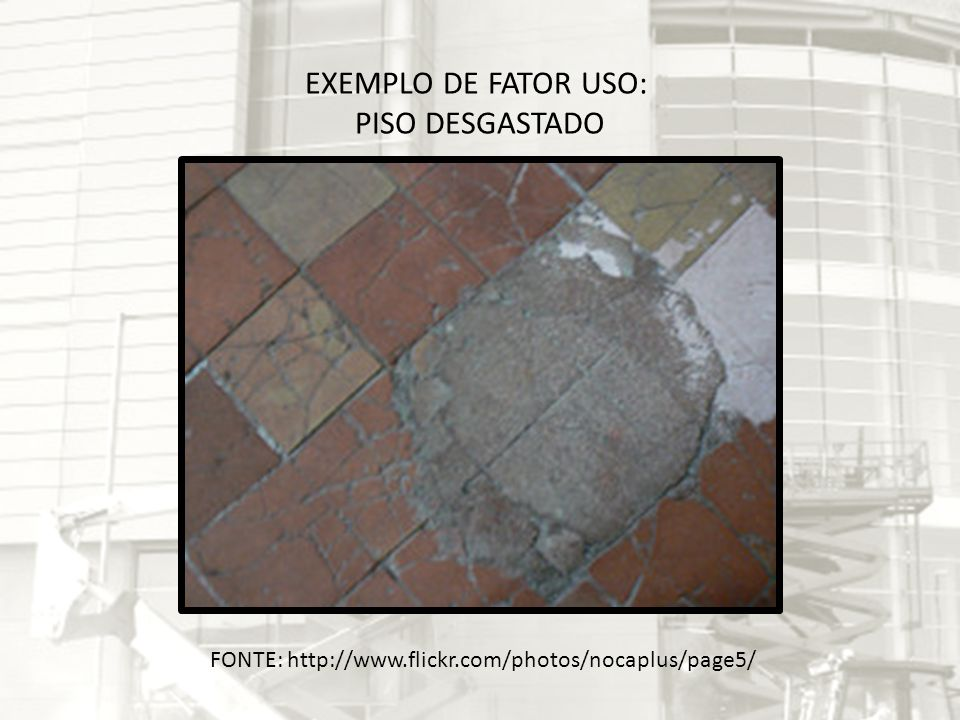 EXEMPLO DE FATOR USO: PISO DESGASTADO