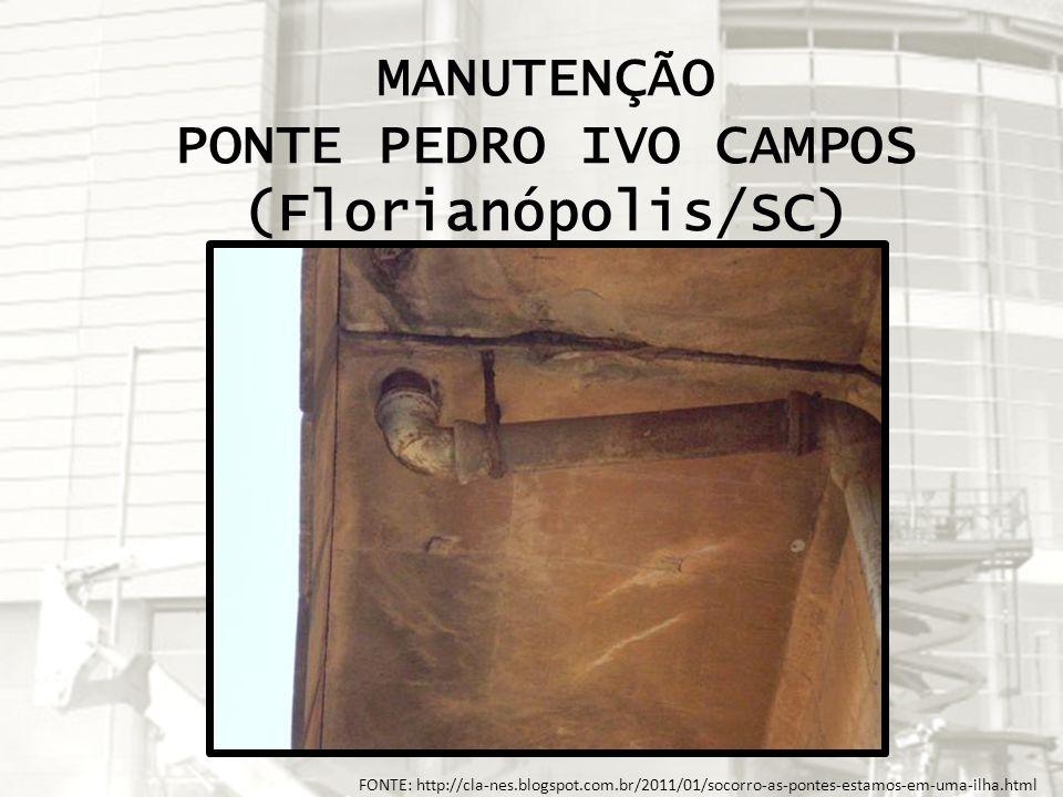 MANUTENÇÃO PONTE PEDRO IVO CAMPOS (Florianópolis/SC)