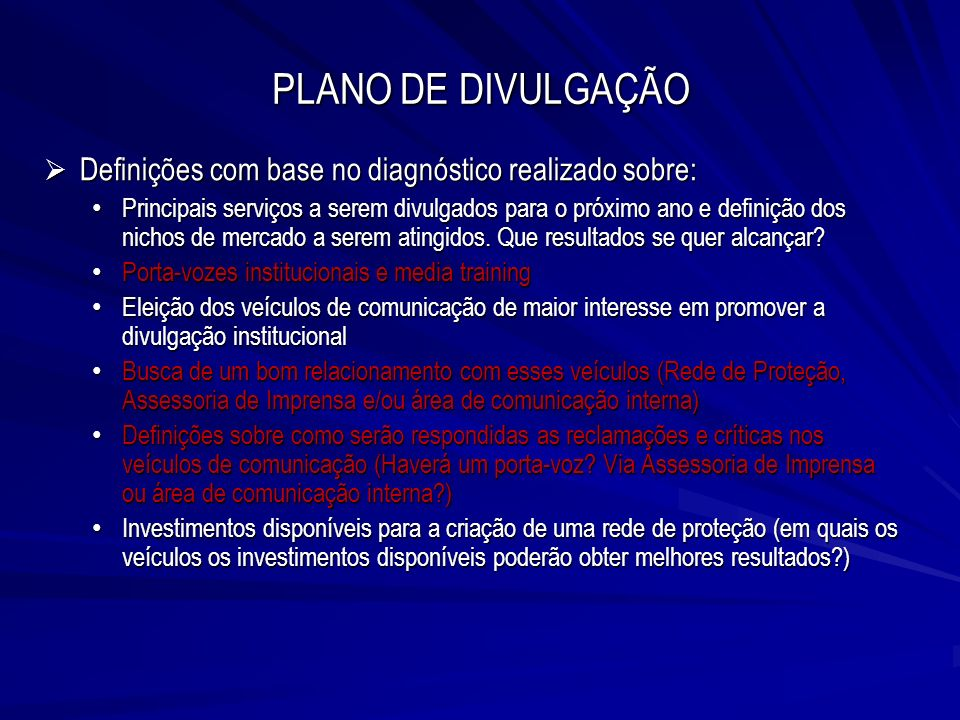 PLANO DE DIVULGAÇÃO Definições com base no diagnóstico realizado sobre: