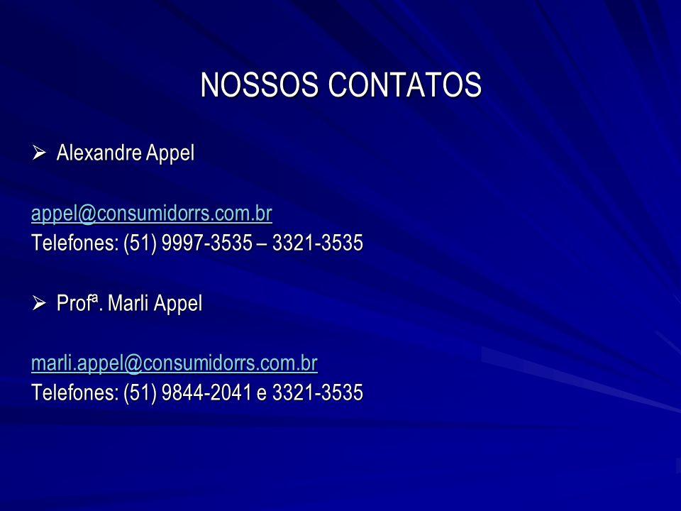 NOSSOS CONTATOS Alexandre Appel appel@consumidorrs.com.br