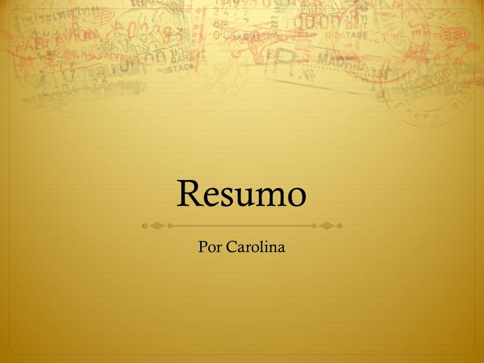 Resumo Por Carolina