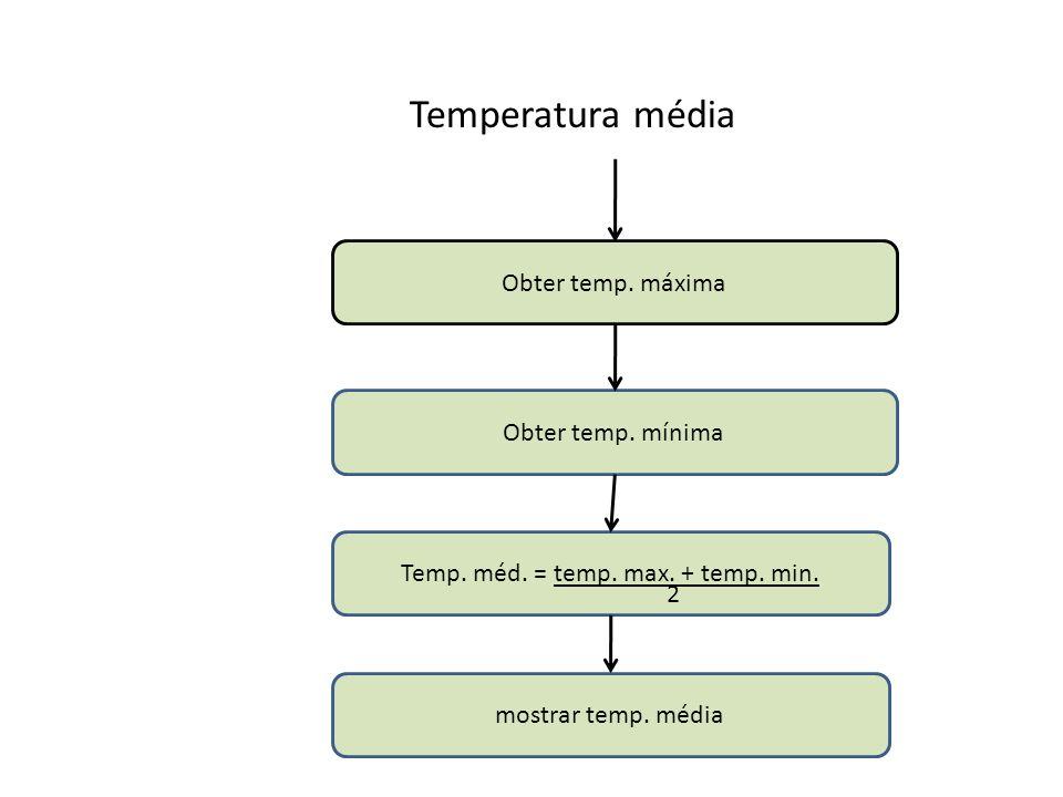 Temp. méd. = temp. max. + temp. min.