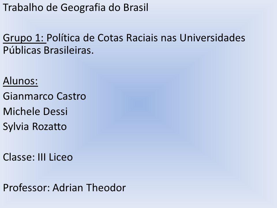 Trabalho de Geografia do Brasil Grupo 1: Política de Cotas Raciais nas Universidades Públicas Brasileiras.