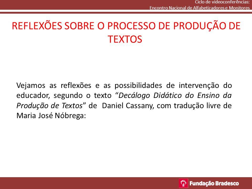 REFLEXÕES SOBRE O PROCESSO DE PRODUÇÃO DE TEXTOS