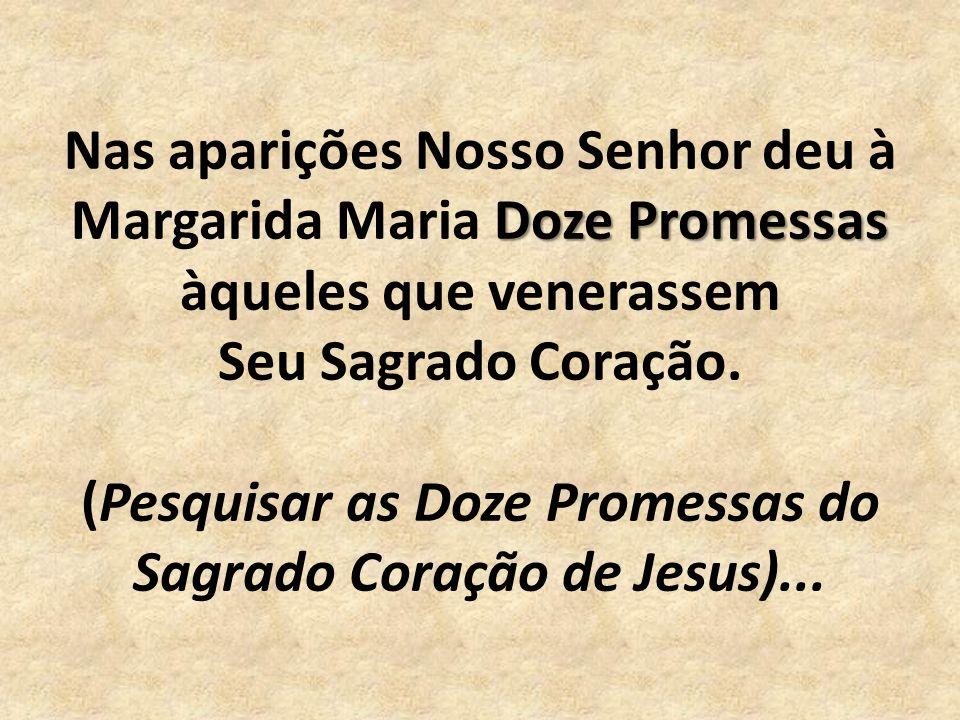 Nas aparições Nosso Senhor deu à Margarida Maria Doze Promessas àqueles que venerassem Seu Sagrado Coração.