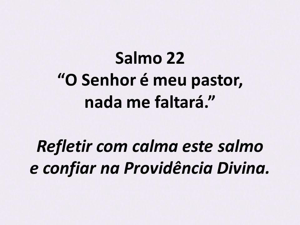 Salmo 22 O Senhor é meu pastor, nada me faltará