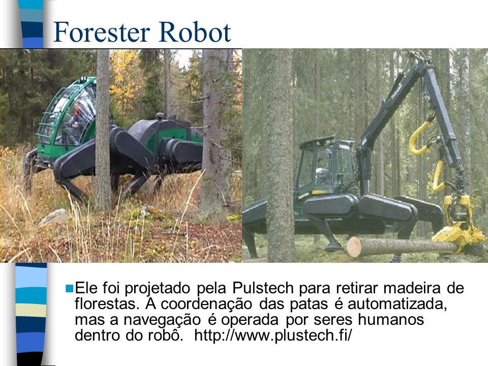 Forester Robot