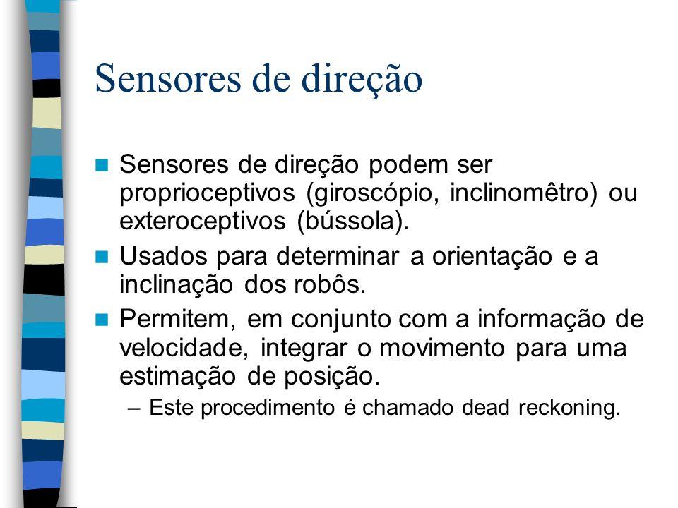 Sensores de direção Sensores de direção podem ser proprioceptivos (giroscópio, inclinomêtro) ou exteroceptivos (bússola).