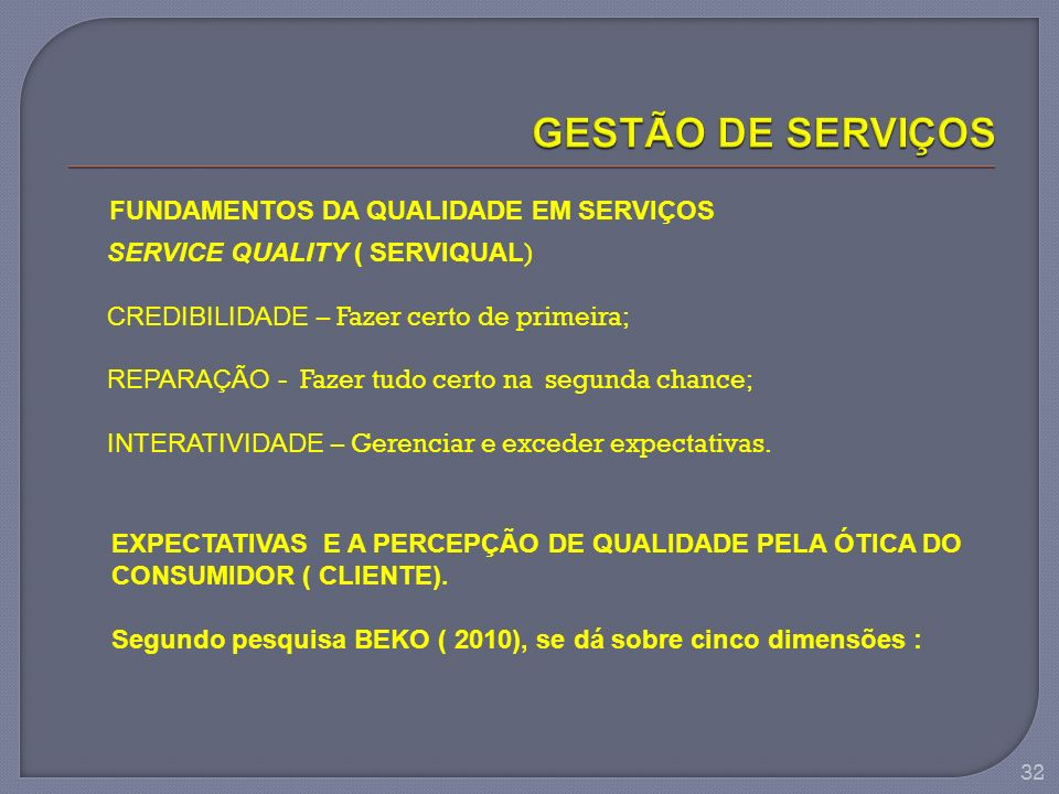 GESTÃO DE SERVIÇOS FUNDAMENTOS DA QUALIDADE EM SERVIÇOS