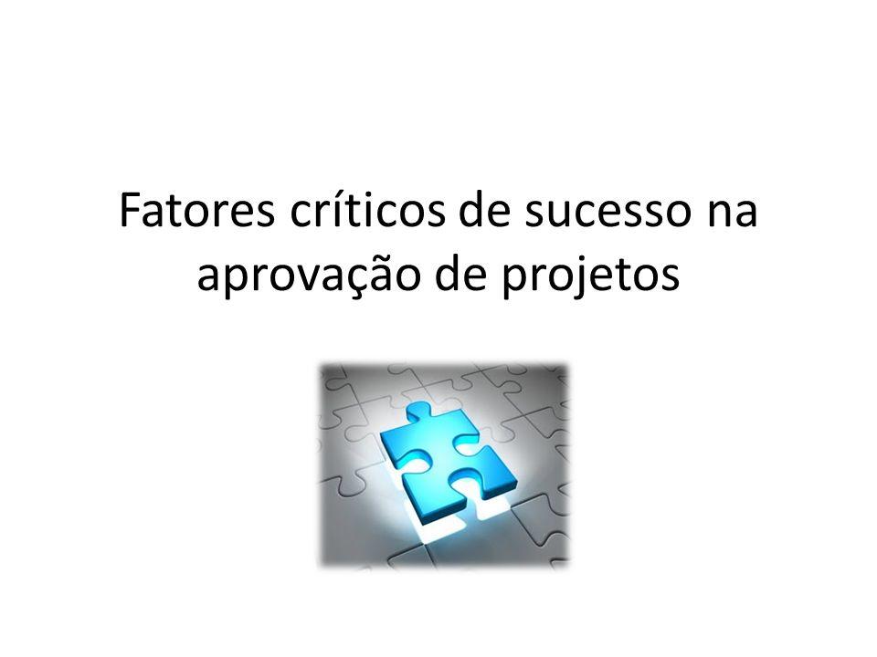 Fatores críticos de sucesso na aprovação de projetos