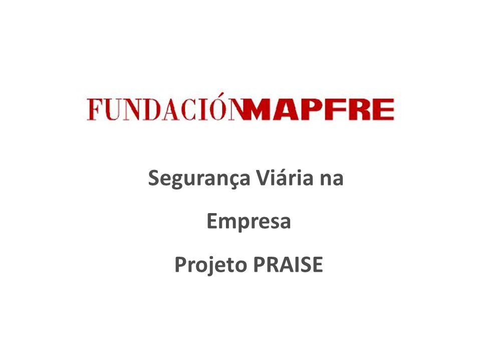 Segurança Viária na Empresa Projeto PRAISE